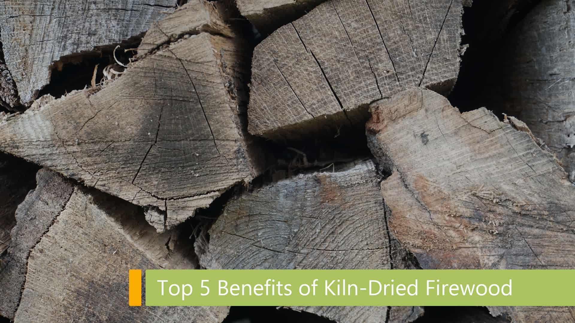 benefits of kiln dried firewood main image