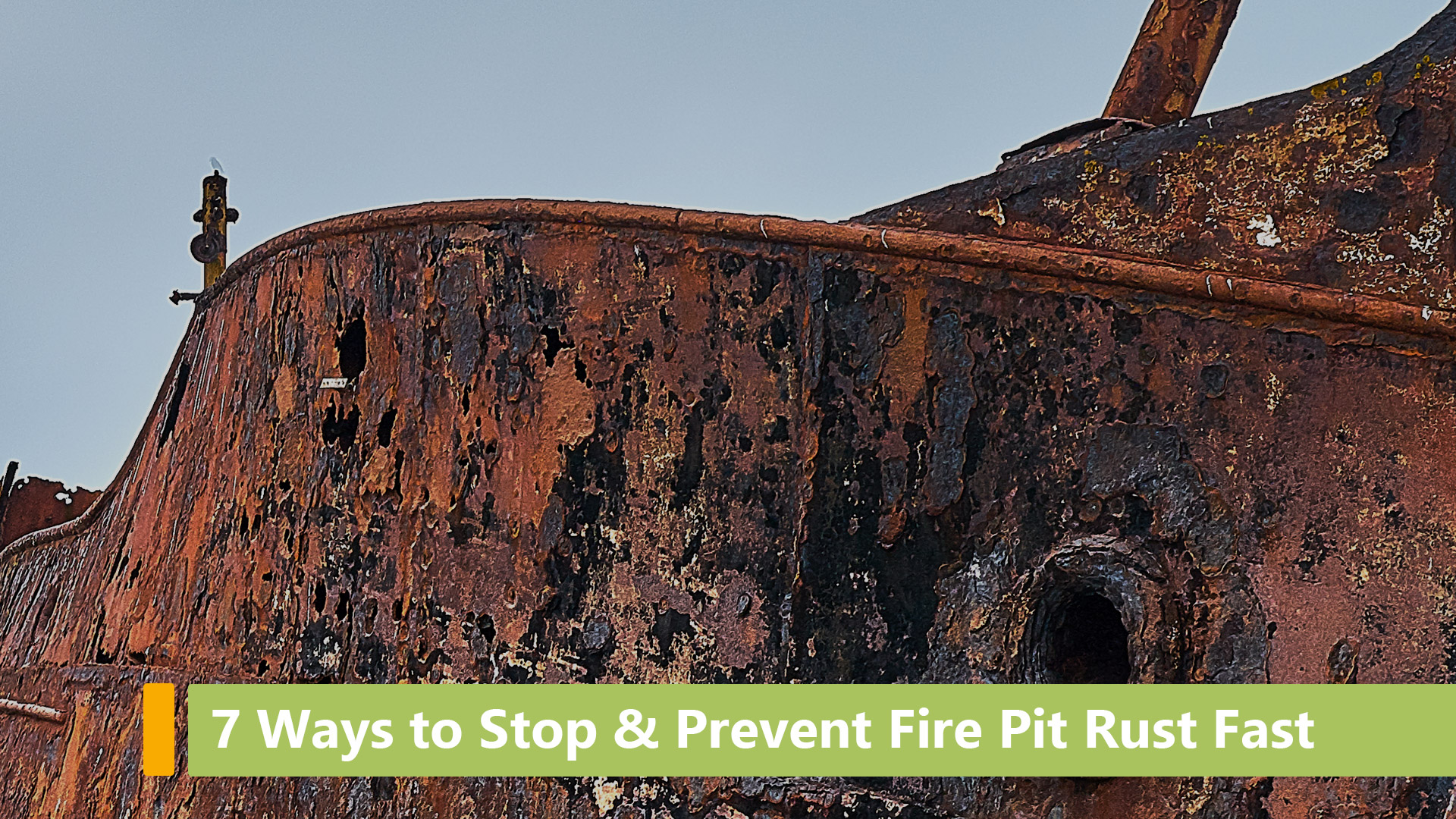 7 ways to stop fire pit rust fast main